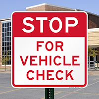Stop for Vehicle Check Traffic Security Sign