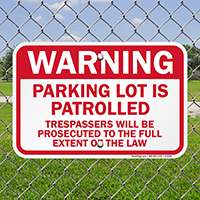 Parking Lot Is Patrolled Trespassers Prosecuted Signs
