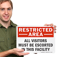 All Visitors Must Be Escorted Restricted Area Sign