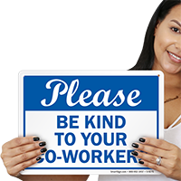 Please Be Kind To Your Coworkers Sign