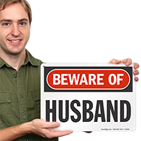 Beware Of Husband Humorous Sign