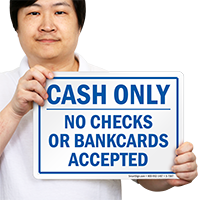 Cash Only, No Checks Or Bankcards Accepted Sign