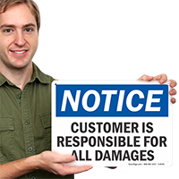 Customer Is Responsible For All Damages Sign