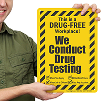 Drug Free Workplace! We Conduct Drug Testing Sign