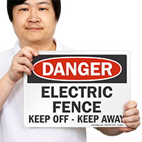Electric Fence Keep Off OSHA Danger Sign