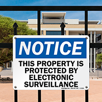 Notice Property Protected Electronic Surveillance Sign
