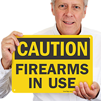 Firearms In Use OSHA Caution Sign