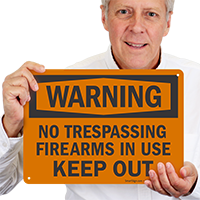 No Trespassing Firearms In Use Keep Out Sign
