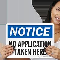 No Application Taken Here OSHA Notice Sign