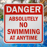Danger Absolutely No Swimming At Anytime Sign