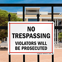 No Trespassing Violators Prosecuted Sign