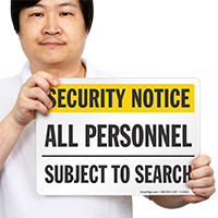 Security Notice: All Personnel-Subject To Search Sign