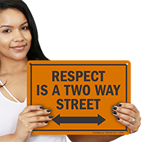 Respect Is A Two Way Street Sign