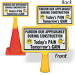 Pardon Appearance During Construction ConeBoss Sign