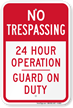 24 Hour Operation Guard On Duty Sign