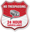 24 Hour Surveillance No Trespassing Shield Sign