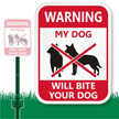 Warning My Dog Will Bite Your Dog Sign