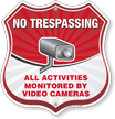 All Activities Monitored No Trespassing Shield Sign