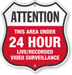 24 Hour Surveillance Shield Sign