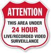 Area Under 24 Hour Video Surveillance Shield Sign