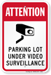 Parking Lot Under Video Surveillance Attention Sign