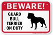 Beware! Guard Bull Terrier On Duty Sign