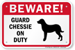 Beware Guard Chessie On Duty Sign
