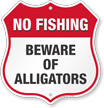 Beware Of Alligators No Fishing Shield Sign