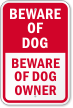 Beware Of Dog Owner Sign