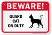 Beware! Guard Cat On Duty Guard Cat Sign