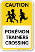 Caution, Pokémon Trainers Crossing Sign