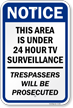 Notice Surveillance Trespassers Prosecuted Sign