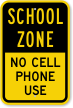 School Zone No Cell Phone Use Sign