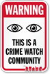 This Is A Crime Watch Community Sign