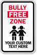 Customizable Bully Free Zone Sign With Graphic