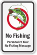 Custom No Fishing, Add Your Wording Sign