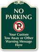 Custom No Parking, Tow-Away Warning Signature Sign