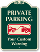 Custom Private Parking, Tow-Away Zone Signature Sign