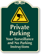Custom Private Parking Under Surveillance Signature Sign