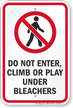 Do Not Enter Climb Or Play Under Bleachers Safety Sign