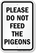 Do Not Feed The Pigeons Sign