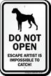 Do Not Open Dog Gate Sign