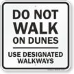 Do Not Walk On Dunes Use Designated Walkways Sign