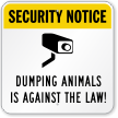 Dumping Animals Against Law Surveillance Sign