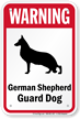 Warning German Shepherd Guard Dog Guard Dog Sign