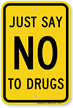 Just Say No To Drugs Sign