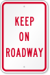 Keep On Roadway Sign
