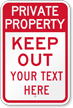 Keep Out Add Your Custom Text Here Private Property Sign