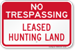 Leased Hunting Land No Trespassing Sign