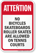 No Bicycles Skateboards Tennis Court Rules Sign